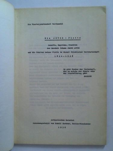 Die Astor-Flotte - Ein Vierteljahrhundert Welthandel. Schiffe,: Hübner, Rudolf