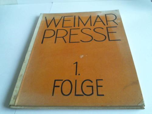 1. Ausgabe der Weimar-Presse. 8 grafische Blätter: Weimar-Presse (Hrsg.)