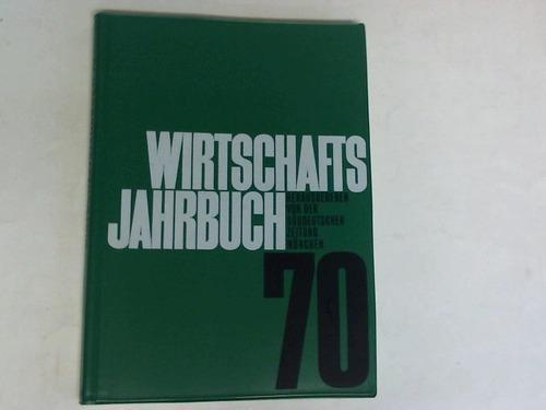 Wirtschafts-Jahrbuch 1970: Süddeutsche Zeitung (Hrsg.)