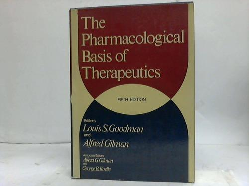 Pharmacological Basis of Therapeutics 8th Ed Gilman, Alfred Goodman Hardcover