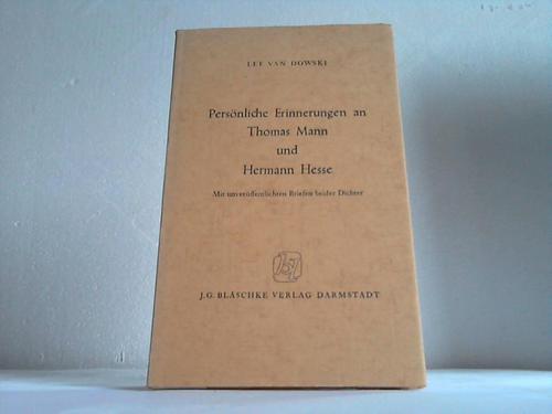 Persönliche Erinnerungen an Thomas Mann und Hermann Hesse. Mit unveröffentlichten Briefen...