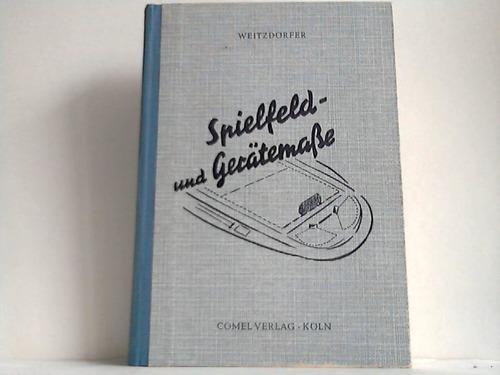 Spielfeld- und Gerätemasse ein Band aus der: Weitzdörfer, Rüdiger