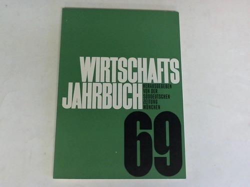 Wirtschafts-Jahrbuch 1969: Süddeutsche Zeitung (Hrsg.)