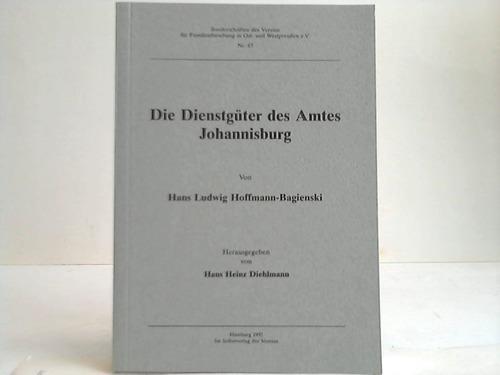 Die Dienstgüter des Amtes Johannisburg von Hans Ludwig Hoffmann-Bagienski - Ost-Westpreussen - Diehlmann, Hans Heinz (Hrsg.)