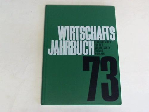 Wirtschafts-Jahrbuch 1973: Süddeutsche Zeitung (Hrsg.)