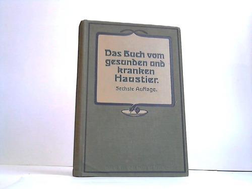 Das Buch vom gesunden und kranken Haustier: Steuert, L.