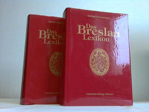 Das Breslau-Lexikon. 2 Bände: Breslau - Scheuermann,
