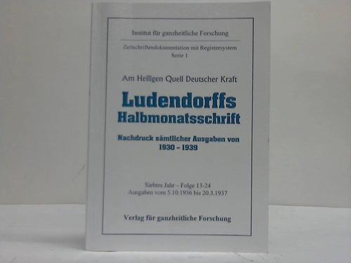 Ludendorffs Halbmonatsschrift. Nachdruck sämtlicher Ausgaben von 1930-1939.: Am Heiligen Quell