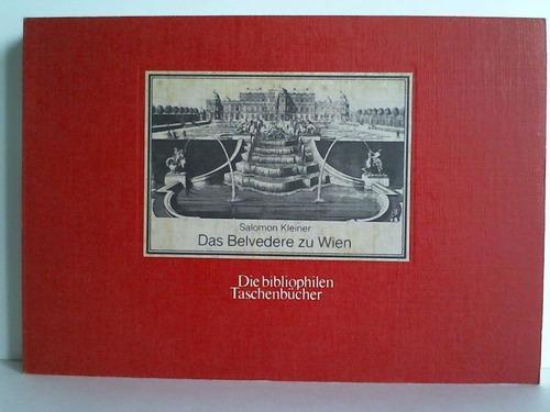 Das Belvedere zu Wien. Nach dem Stichwerk: Kleiner, Salomon