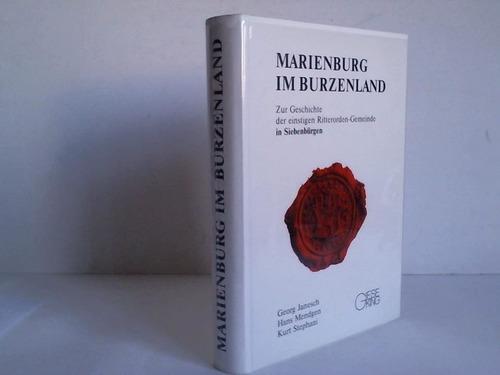 Marienburg im Burzenland. Zur Geschichte der einstigen: Siebenbürgen - Janesch/Troll,