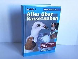 Alles über Rassetauben. Band 1 Entwicklung, Haltung, Pflege, Vererbung und Zucht: Müller, ...