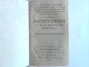 Institutiones iuris civilis heinecciane. Emendatae qtque Reformatae: Waldeck, Johann Peter