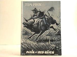 Panik am Red River erzählt von Rolf Randall: Tom Prox Abenteuer aus dem Wilden Westen und der ...