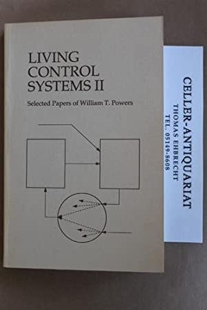 Living Control Systems II. Selected Papers: Powers, William T.