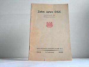 Zehn Jahre DSC. Jubiläumsheft der Clubnachrichten. Heft Nr. 1/2. Berlin, 6. Februar 11922...