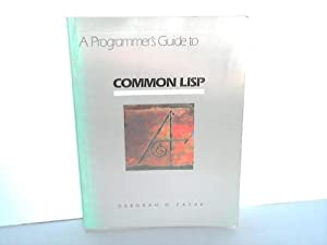 Common Lisp. A Programm's Guide to