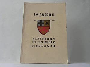 50 Jahre 1902 - 1952. Kleinbahn Steinhelle Medebach,: Steinhelle Medebach
