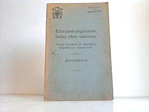 Ecce panis angelorum, factus cibus viatorum. Kommt und schaut die Engelspfeife, Pilgerbrot zur ...
