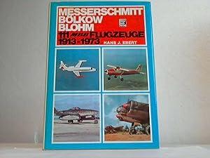 Messerschmitt - Bölkow - Blohm. 111 MBB-Flugzeuge: Ebert, Hans J.