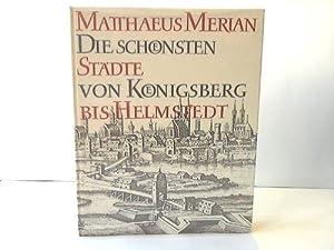 Die schönsten Städte von Königsberg bis Helmstedt: Königsberg - Merian,