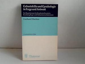 Geburtshilfe und Gynäkologie in Frage und Antwort: Martius, Gerhard