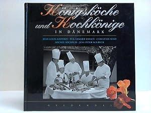Königsköche und Kochkönige in Dänemark: Lieffroy, Jean-Louis / Larsen, Puk ...