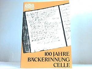100 Jahre Bäckerinnung Celle 1880 - 1980: Celle - Bäckerinnung (Hrsg.)