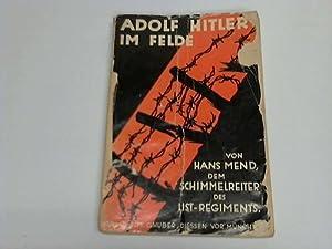 Adolf Hitler im Felde 1914-1918: Mend, Hans