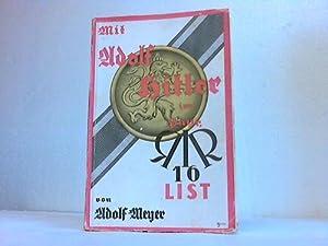Mit Adolf Hitler im Bayerischen Reserve-Infanterie-Regiment 16: Meyer, Adolf