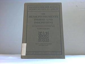 Die Musikinstrumente Indiens und Indonesiens zugleich eine Einführung in die Instrumentenkunde...
