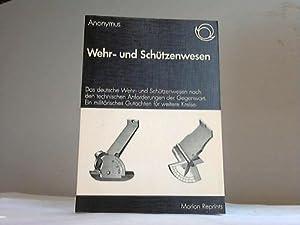 Wehr- und Schützenwesen. Das deutsche Wehr- und Schützenwesen nach den technischen ...