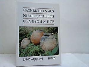 Nachrichten aus Niedersachsens Urgeschichte Band 64 (1)/1995: Arch�ologische Kommission f�r ...