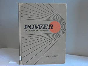 Power. Prime mover of technology: Duffy, Joseph W.