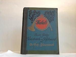 Halali. Bunte Bilder aus Waidwerk und Fischwaid: Skowronnek, Fritz