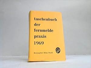 Taschenbuch der Fernmelde-Praxis 1969: Pooch, Heinz (Hrsg.)