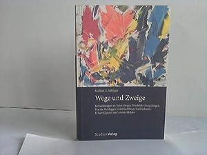 Wege und Zweige. Betrachtungen zu Ernst Jünger, Friedrich Gerorg Jünger, Martin ...