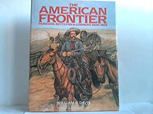 The American Frontier. Pioneers, Settlers & Cowboys 1800-1899