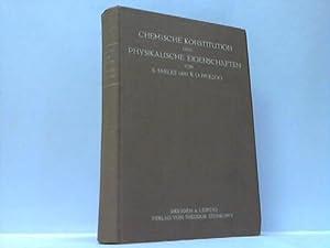 Chemische Konstitution und Physikalische Eigenschaften: Smiles, S./ Herzog, R. O.