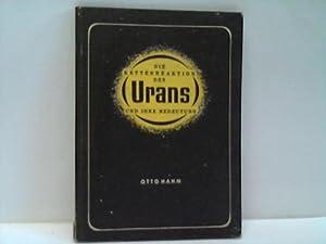 Die Kettenreaktion des Urans und ihre Bedeutung: Hahn, Otto