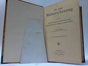 Die neue Weltanschauung. 3 Bände in einem: Schinz, Max