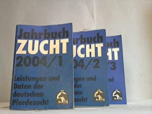 Jahrbuch Zucht. Leistungen und Daten der deutschen Pferdezucht. Jahrgang 2004. Band 1 - 3. 3 B&auml...