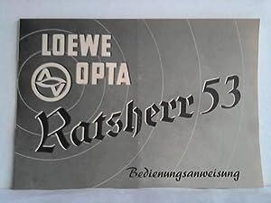 Ratsherr 53. Bedienungsanleitung: Loewe Opta AG
