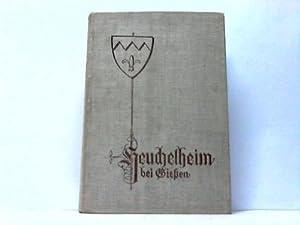 Heuchelheim bei Gießen. Geschichte eines Dorfes im Lahnbogen: Heuchelheim/Gießen; Reidt, Dr. ...
