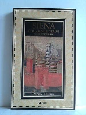 Siena - Der gotische Traum. Neuer Stadtführer: Civai, Mauro / Toti, Enrico