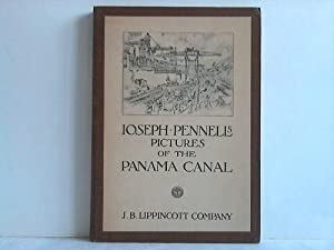 Joseph Pennell's Pictures of the Panama Canal. Reproductions of a Series of Lithographs made ...