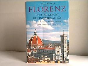 Florenz und die Geburt der Individualität. Ghiberti, Brunelleschi, Donatello, Masaccio: ...
