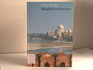 Mughal architecture. An outline of its history and development (1526 - 1858): Koch, Ebba