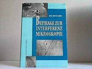 Beiträge zur Interferenzmikroskopie: Krug, Wolfagng/Rienitz, Joachim/Schulz, G�nter