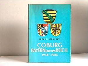 Coburg, Bayern und das Reich 1918-1923: Erdmann, J�rgen