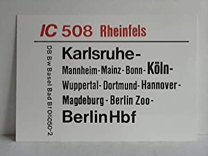 IC 508 Rheinfels / IC 540 Roland: Deutsche Bundesbahn - Zuglaufschild